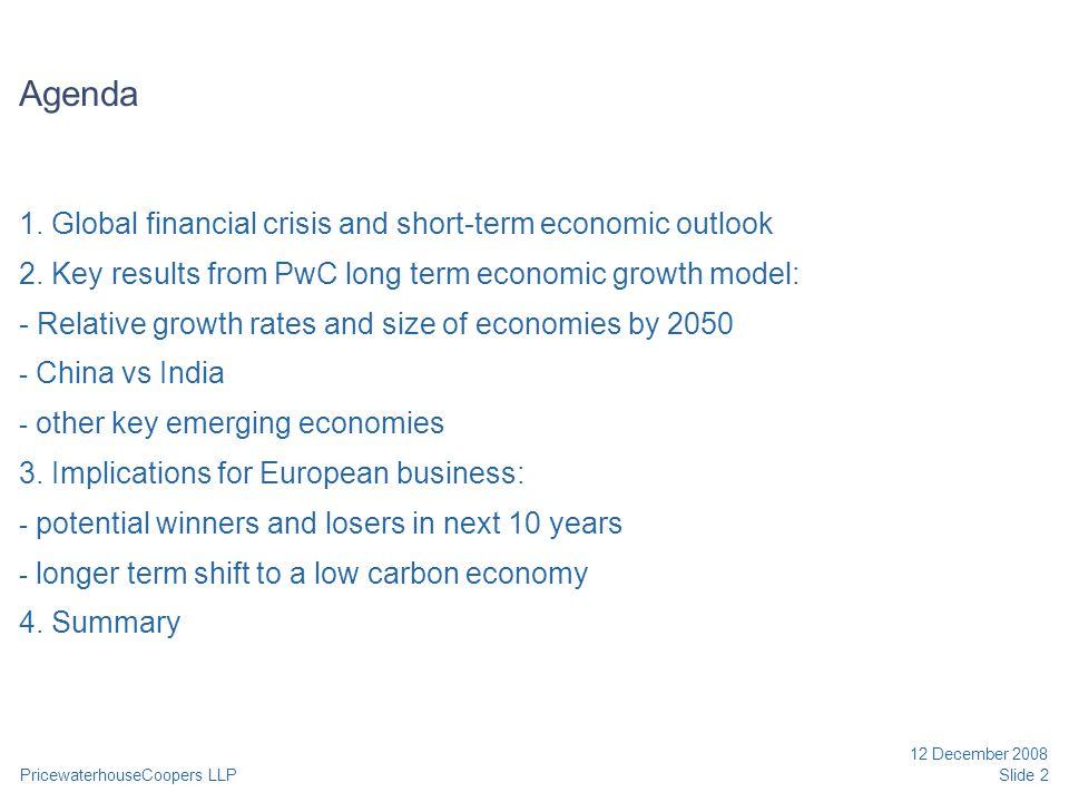 PricewaterhouseCoopers LLP 12 December 2008 Slide 2 Agenda 1.