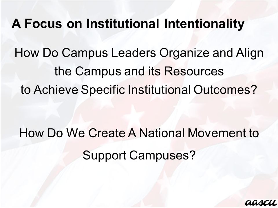 How Do Campus Leaders Organize and Align the Campus and its Resources to Achieve Specific Institutional Outcomes.
