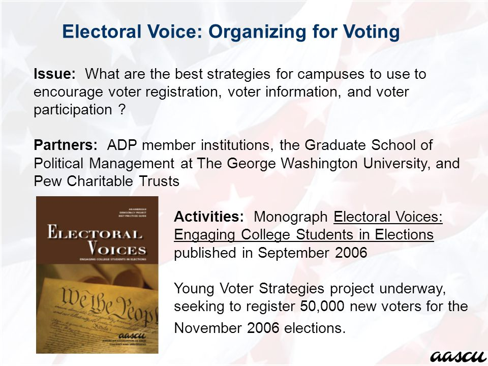 Issue: What are the best strategies for campuses to use to encourage voter registration, voter information, and voter participation .