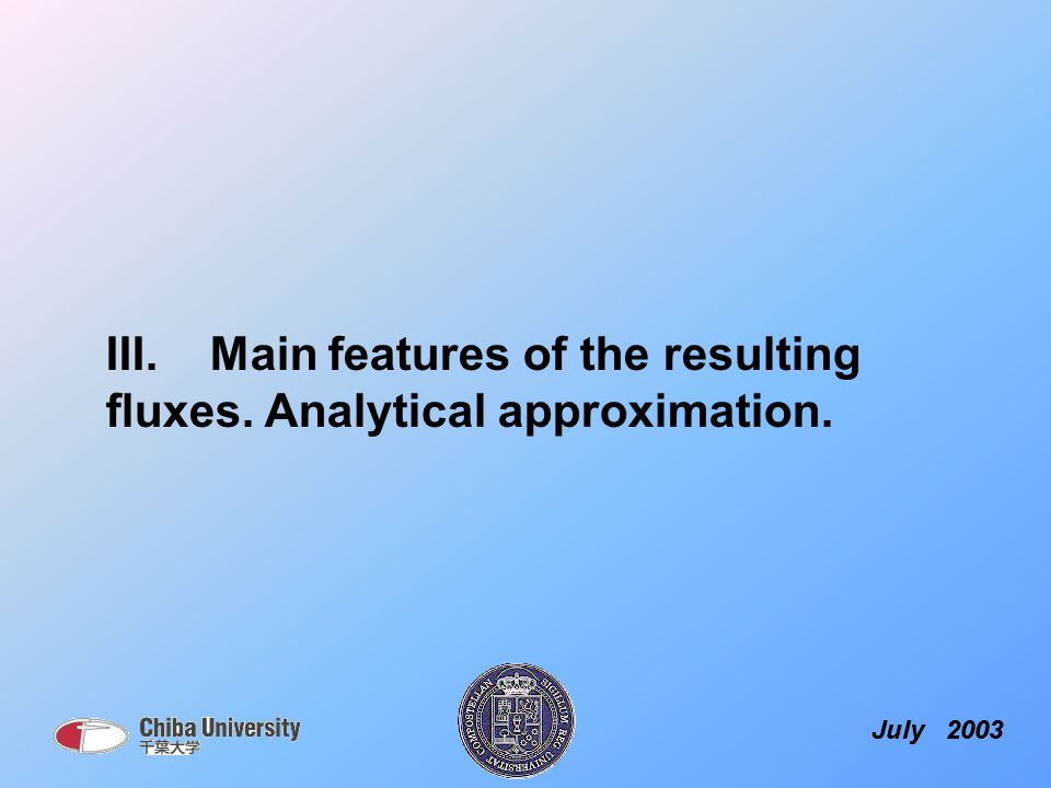 July 2003 III. Main features of the resulting fluxes. Analytical approximation.