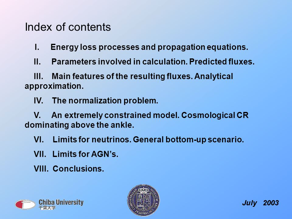 Index of contents July 2003 I. Energy loss processes and propagation equations.