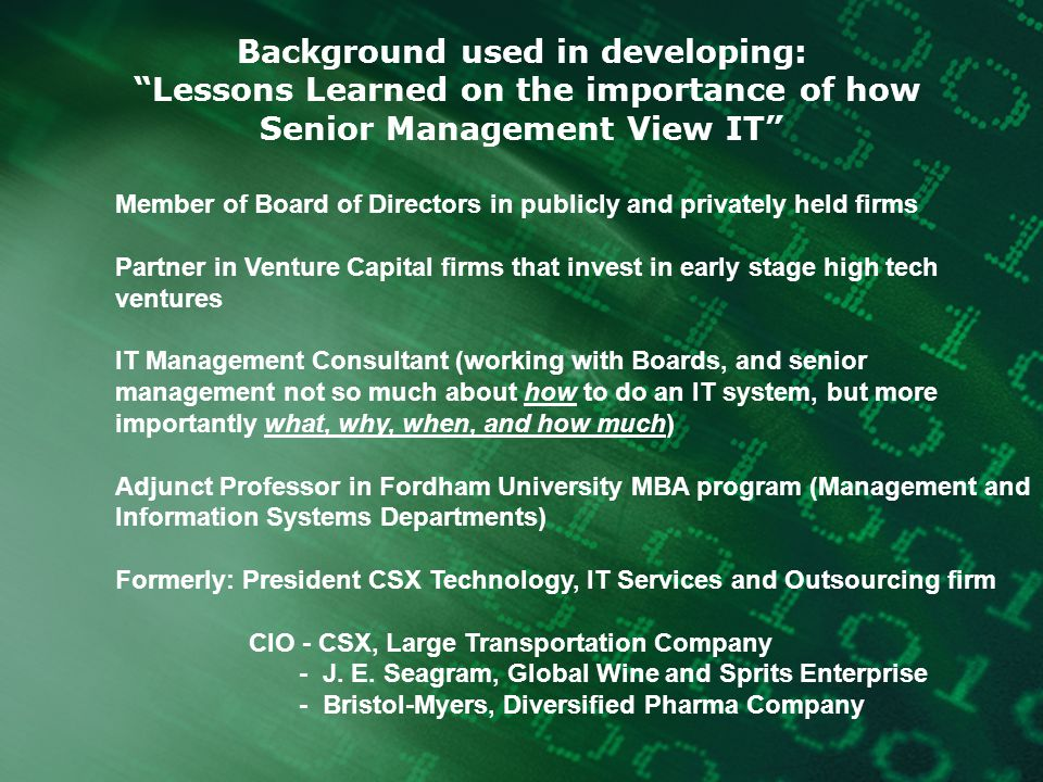 Lessons Learned on the importance of how Senior Management View IT 1.