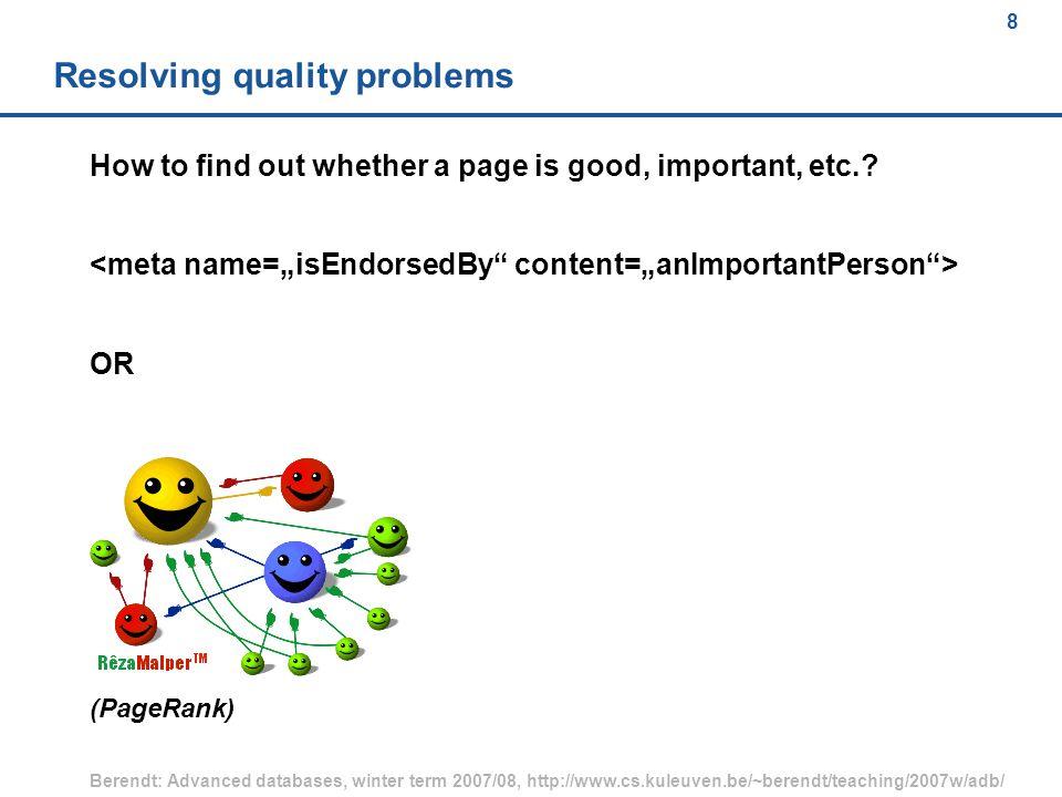 69 Berendt: Advanced databases, winter term 2007/08, http://www.cs.kuleuven.be/~berendt/teaching/2007w/adb/ 69 FOAF example (2) Angela Beesley Social-web inferences