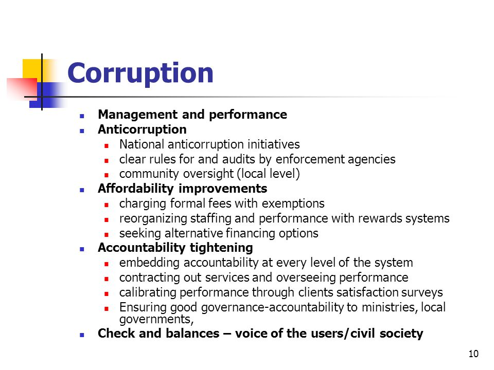 10 Corruption Management and performance Anticorruption National anticorruption initiatives clear rules for and audits by enforcement agencies communi