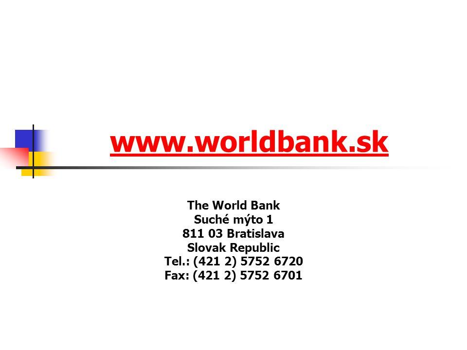 www.worldbank.sk The World Bank Suché mýto 1 811 03 Bratislava Slovak Republic Tel.: (421 2) 5752 6720 Fax: (421 2) 5752 6701