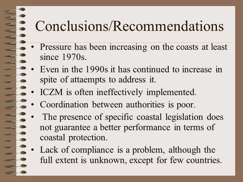 Conclusions/Recommendations Pressure has been increasing on the coasts at least since 1970s.