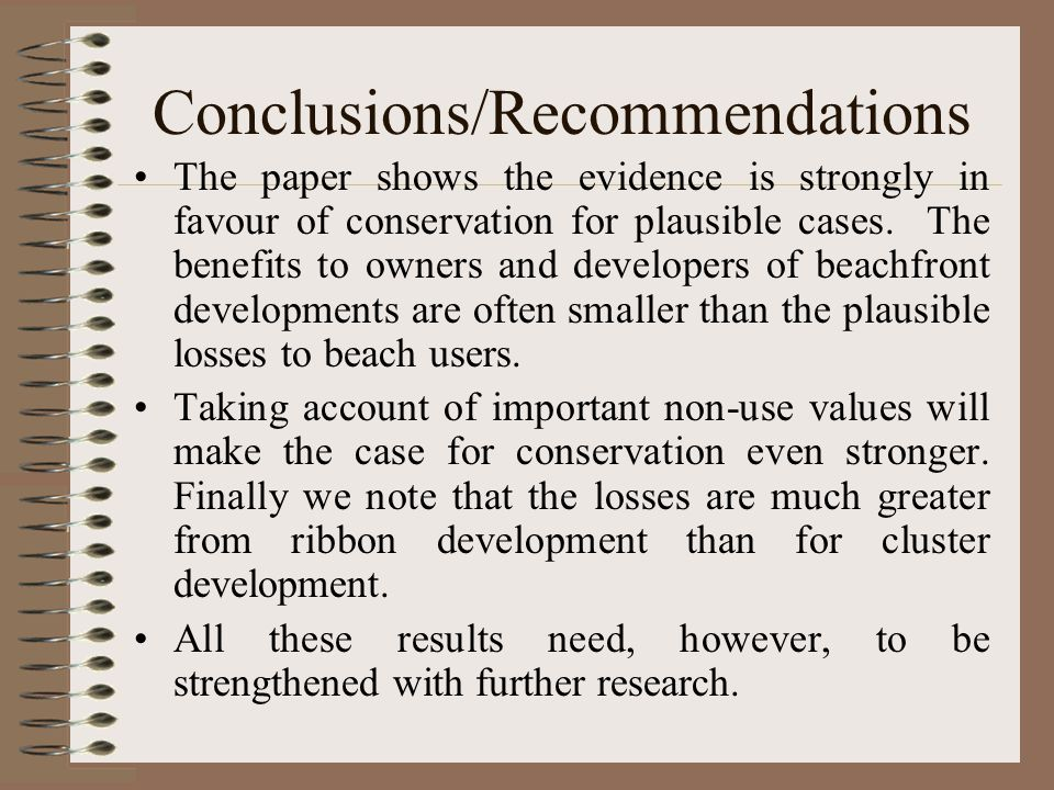 Conclusions/Recommendations The paper shows the evidence is strongly in favour of conservation for plausible cases.
