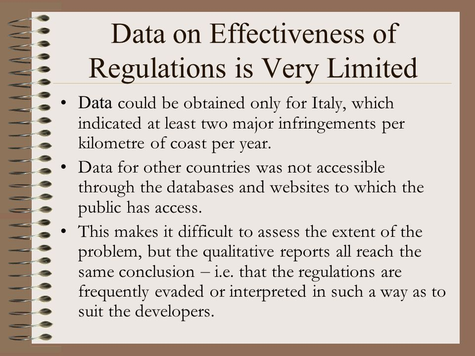 Data on Effectiveness of Regulations is Very Limited Data could be obtained only for Italy, which indicated at least two major infringements per kilometre of coast per year.