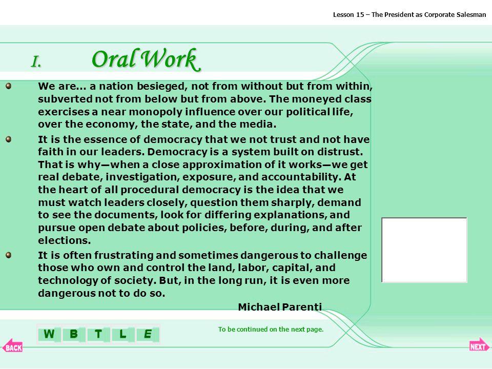 BTLEW I. Oral Work Few men have virtue to withstand the highest bidder.