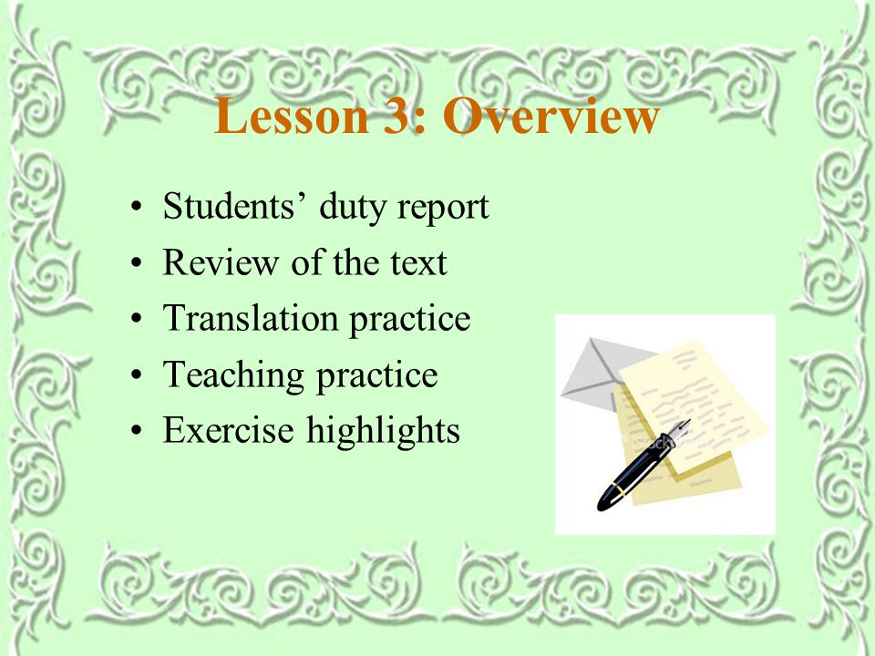Lesson 3: Overview Students' duty report Review of the text Translation practice Teaching practice Exercise highlights