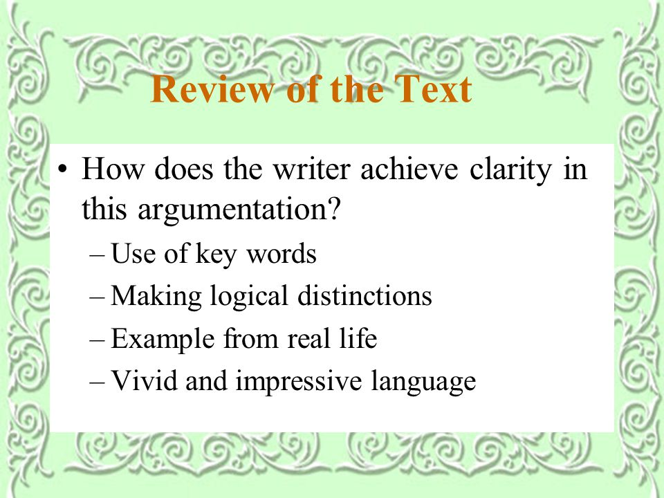 Review of the Text How does the writer achieve clarity in this argumentation.