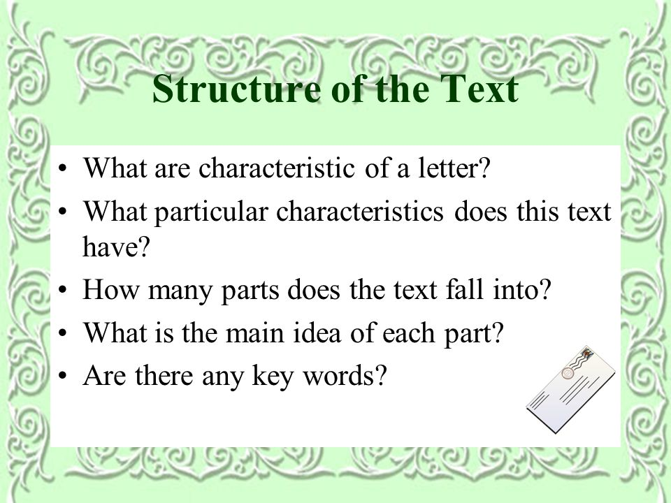 Structure of the Text What are characteristic of a letter.
