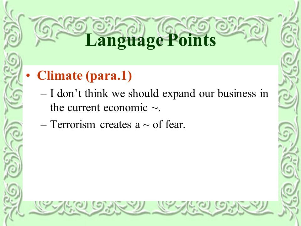 Language Points Climate (para.1) –I don't think we should expand our business in the current economic ~.