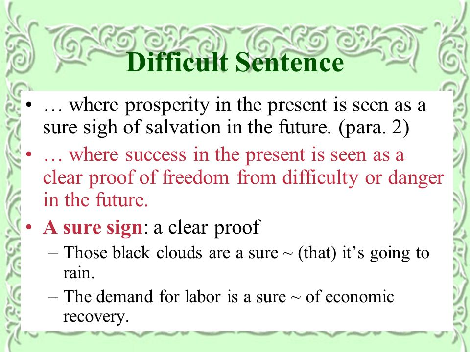 Difficult Sentence … where prosperity in the present is seen as a sure sigh of salvation in the future.