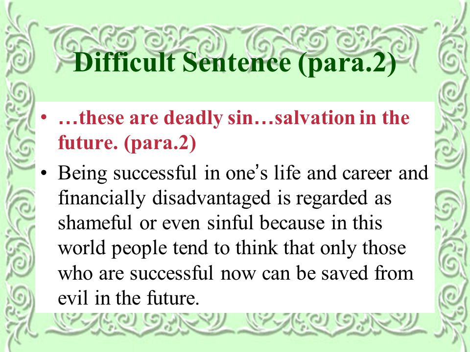 Difficult Sentence (para.2) … these are deadly sin … salvation in the future.