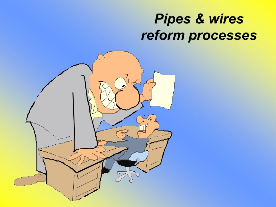 Pipes & wires reform processes