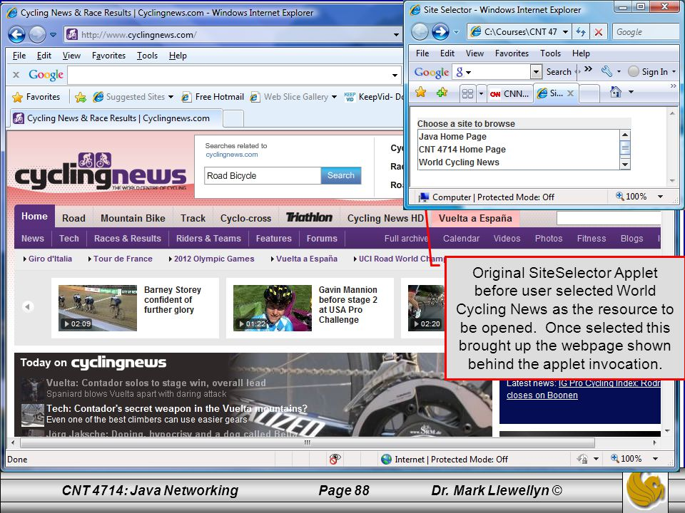 CNT 4714: Java Networking Page 88 Dr. Mark Llewellyn © Original SiteSelector Applet before user selected World Cycling News as the resource to be open