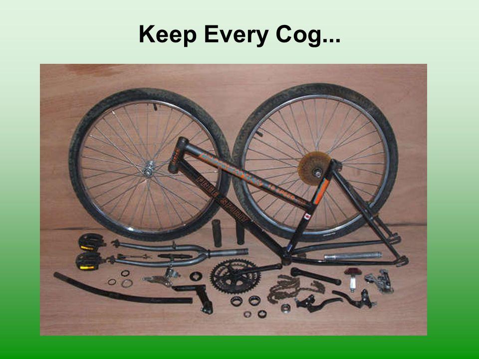 Keep Every Cog...