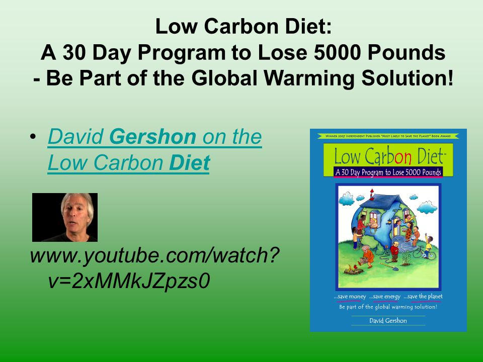 Low Carbon Diet: A 30 Day Program to Lose 5000 Pounds - Be Part of the Global Warming Solution.