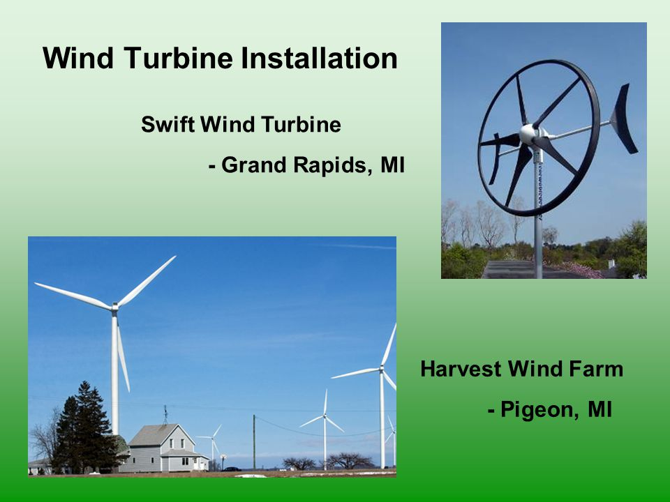 Wind Turbine Installation Harvest Wind Farm - Pigeon, MI Swift Wind Turbine - Grand Rapids, MI