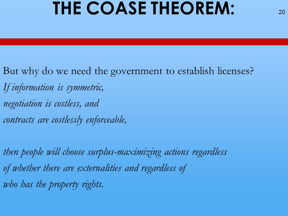 THE COASE THEOREM: But why do we need the government to establish licenses.