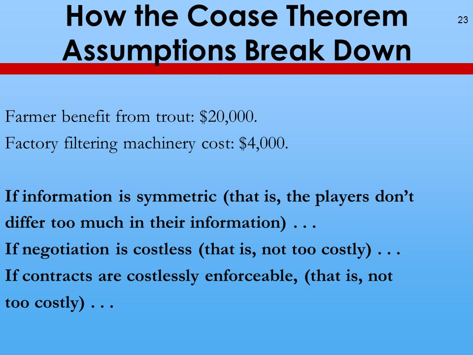 How the Coase Theorem Assumptions Break Down Farmer benefit from trout: $20,000.