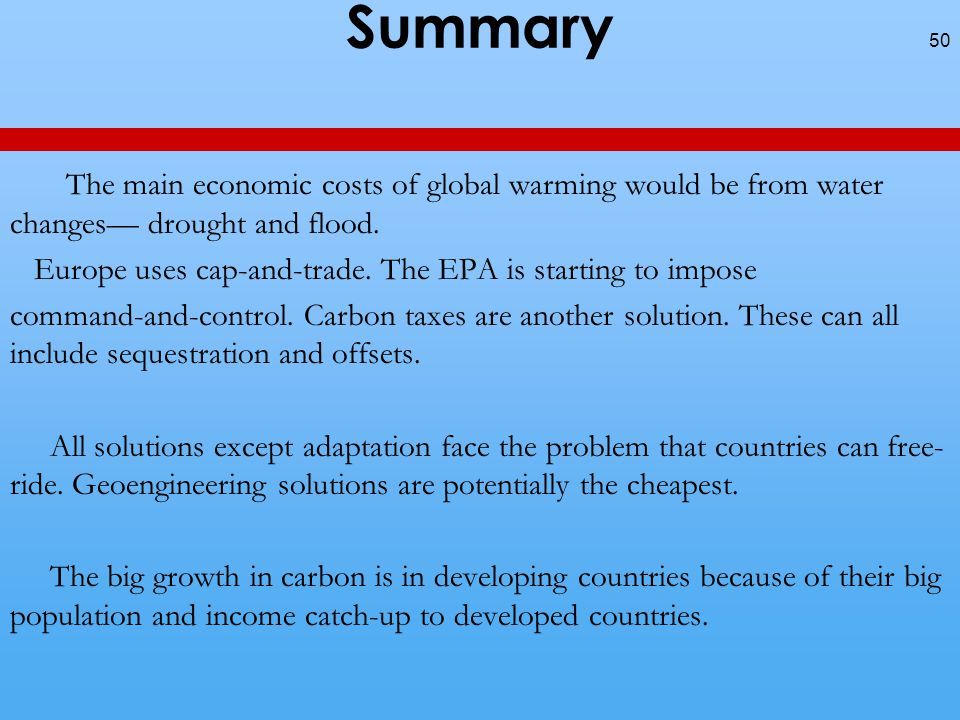 Summary The main economic costs of global warming would be from water changes— drought and flood.