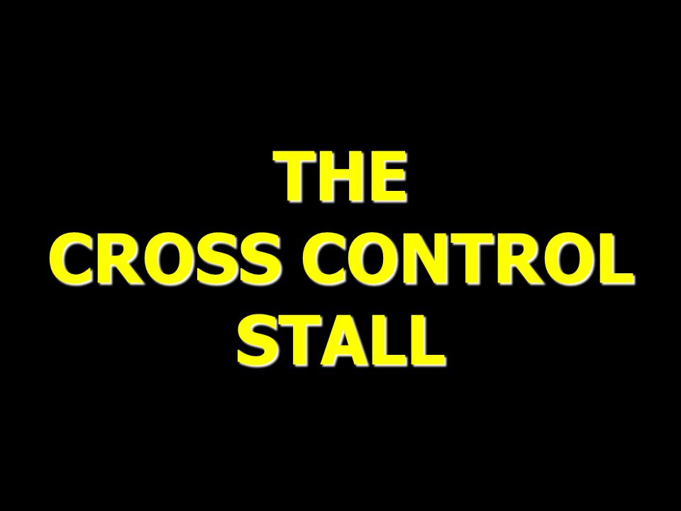 THE CROSS CONTROL STALL