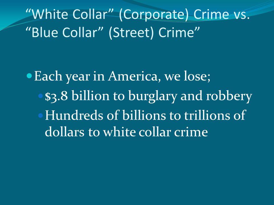 White Collar (Corporate) Crime vs.