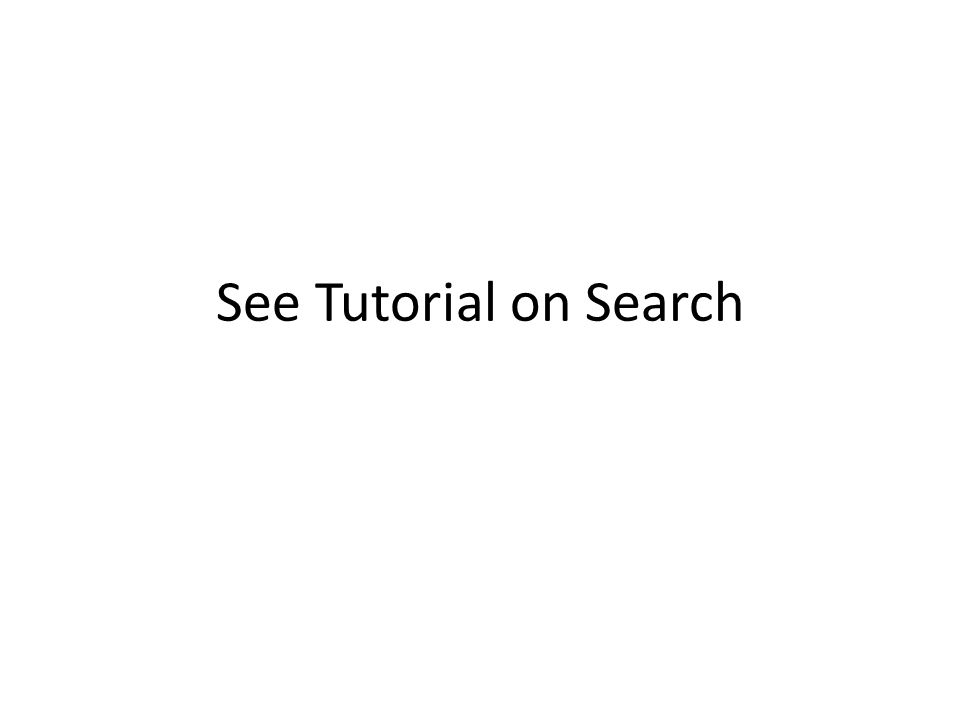 See Tutorial on Search