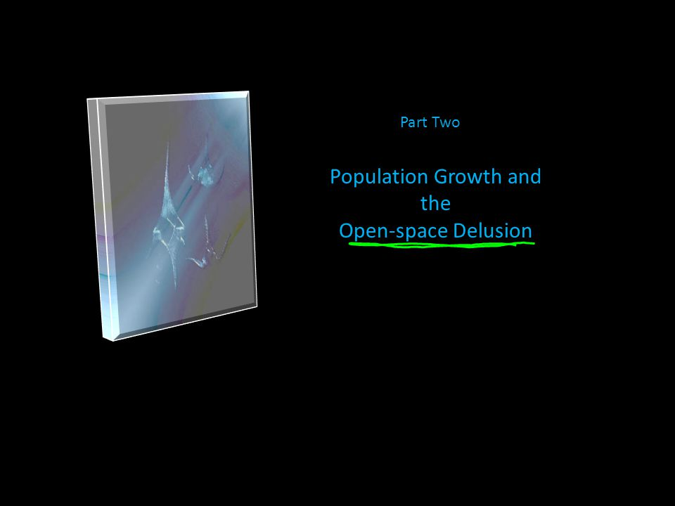Population Growth and the Open-space Delusion Part Two