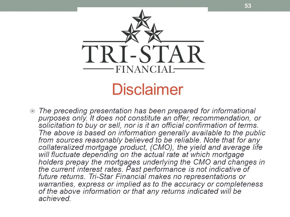 Disclaimer  The preceding presentation has been prepared for informational purposes only.