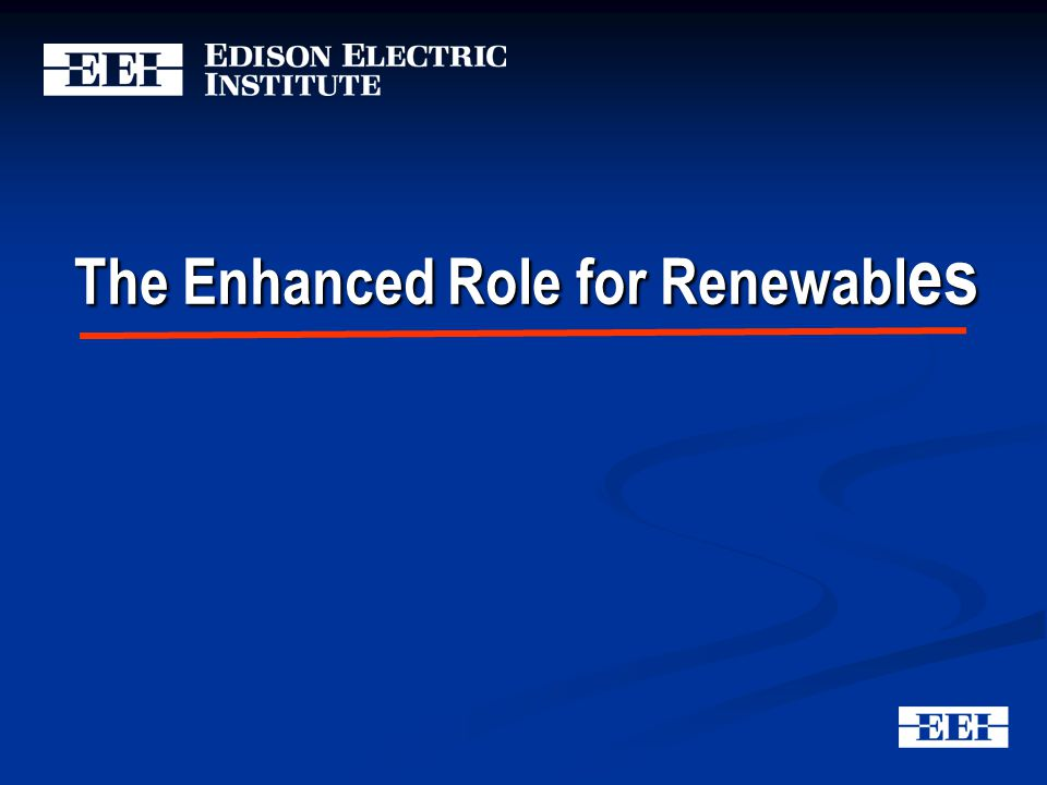 The Enhanced Role for Renewabl es