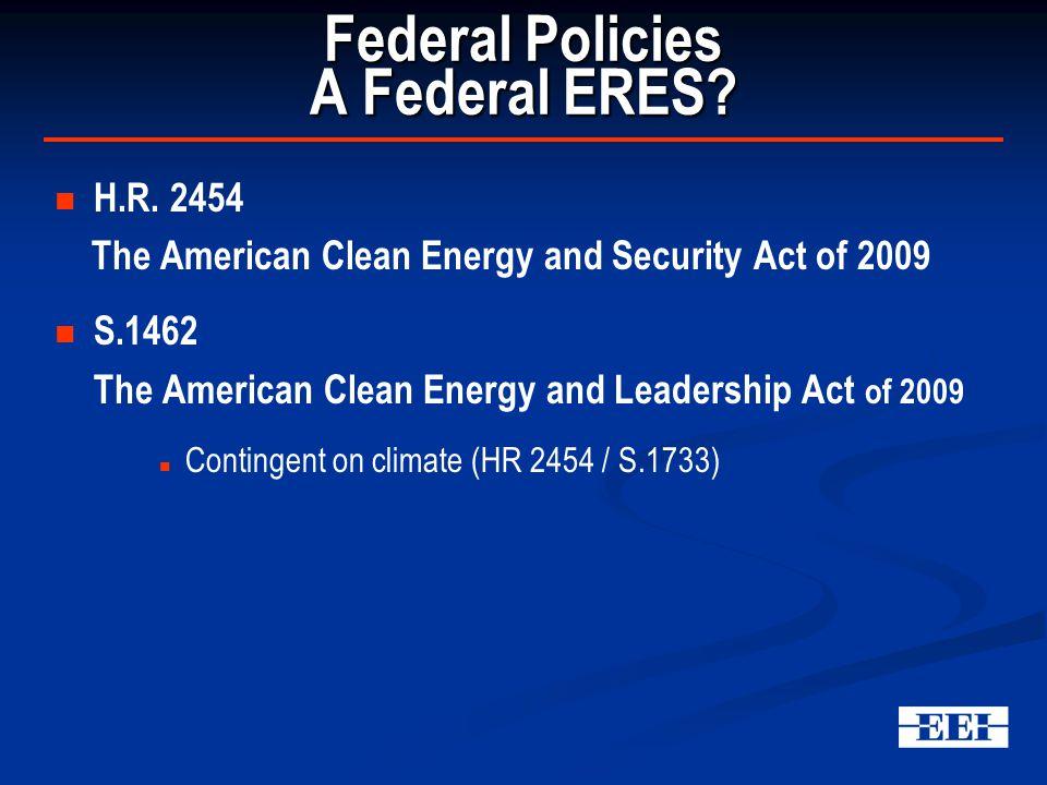 Federal Policies A Federal ERES. H.R.