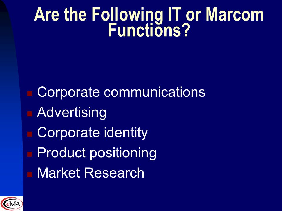 The Change in Corporate Culture 1996 – most web sites are managed by IT /MIS 2001 – marketing and IT/MIS manage web sites jointly (in some cases) Mark
