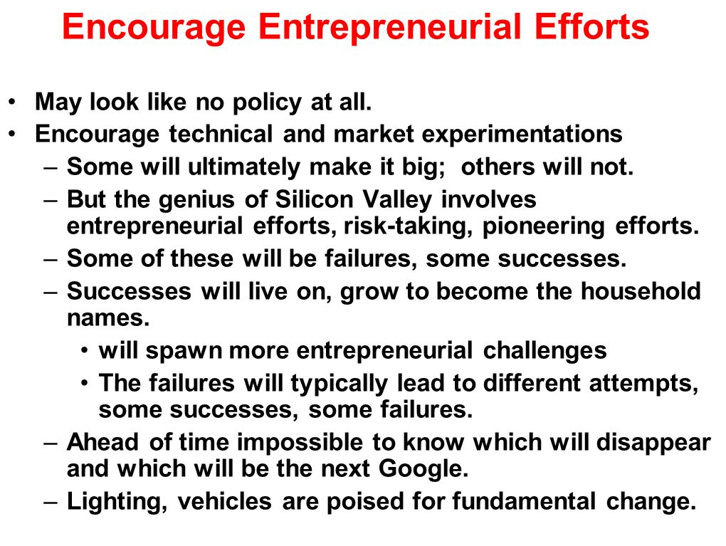 Encourage Entrepreneurial Efforts May look like no policy at all.
