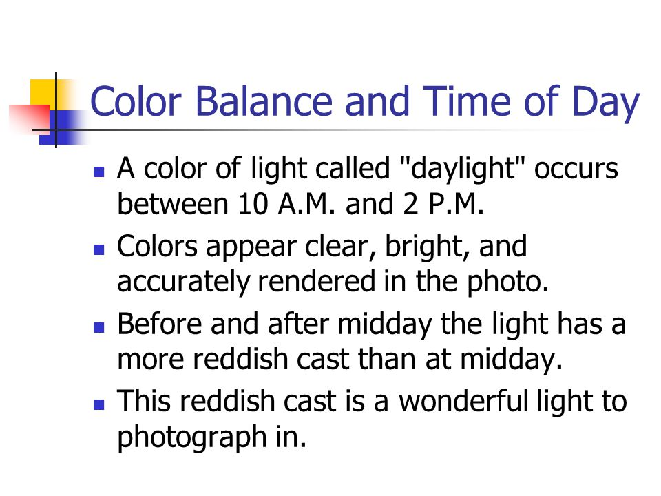 Color Balance and Time of Day A color of light called