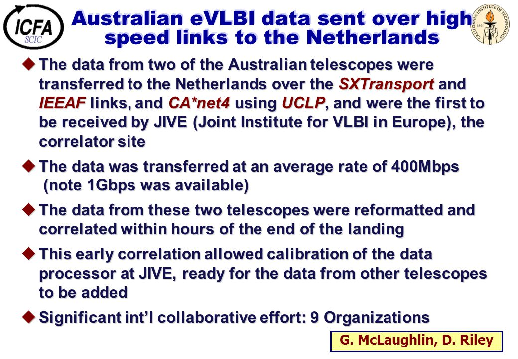 Australian eVLBI data sent over high speed links to the Netherlands uThe data from two of the Australian telescopes were transferred to the Netherland
