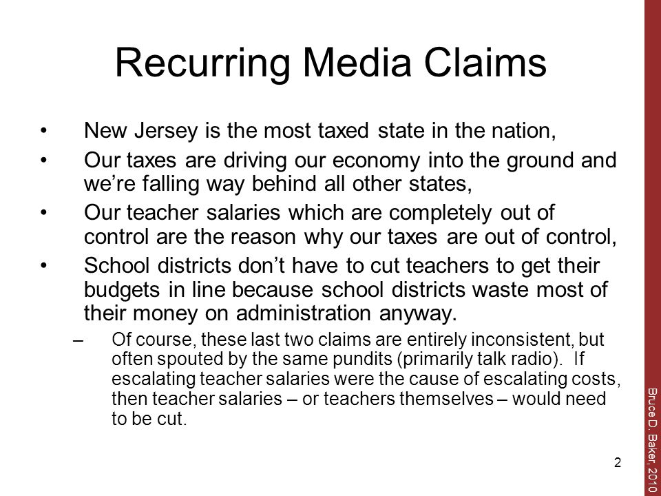 Bruce D. Baker, 2010 2 Recurring Media Claims New Jersey is the most taxed state in the nation, Our taxes are driving our economy into the ground and