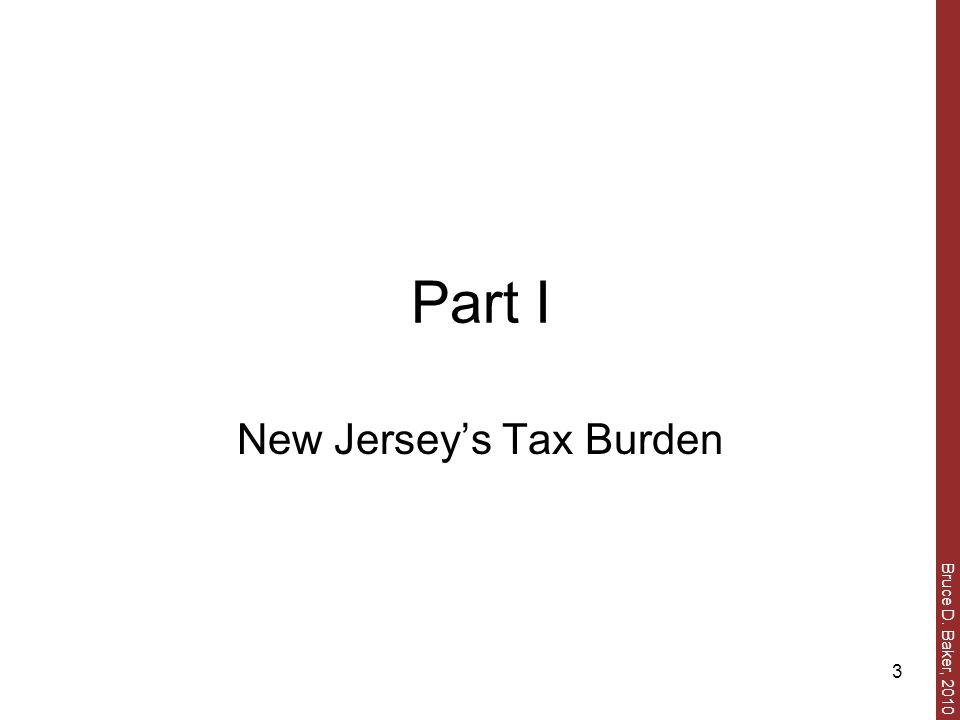 Bruce D. Baker, 2010 3 Part I New Jersey's Tax Burden
