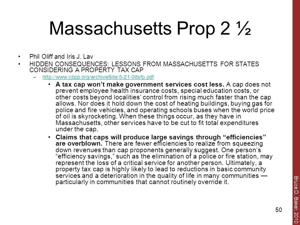 Bruce D. Baker, 2010 50 Massachusetts Prop 2 ½ Phil Oliff and Iris J. Lav HIDDEN CONSEQUENCES: LESSONS FROM MASSACHUSETTS FOR STATES CONSIDERING A PRO