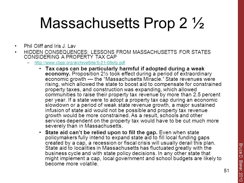 Bruce D. Baker, 2010 51 Massachusetts Prop 2 ½ Phil Oliff and Iris J. Lav HIDDEN CONSEQUENCES: LESSONS FROM MASSACHUSETTS FOR STATES CONSIDERING A PRO
