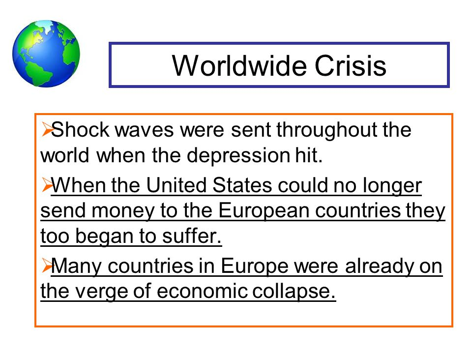 Worldwide Crisis  Shock waves were sent throughout the world when the depression hit.