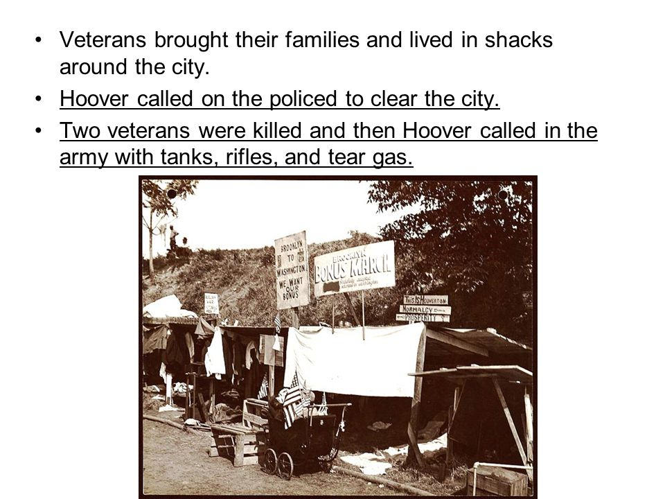 Veterans brought their families and lived in shacks around the city.