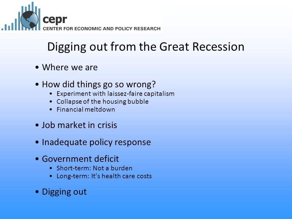 Digging out from the Great Recession Where we are How did things go so wrong.