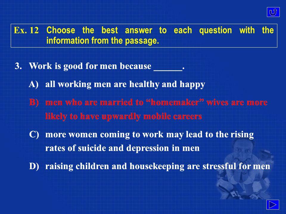 2. Men who keep working late into geezerhood ______.