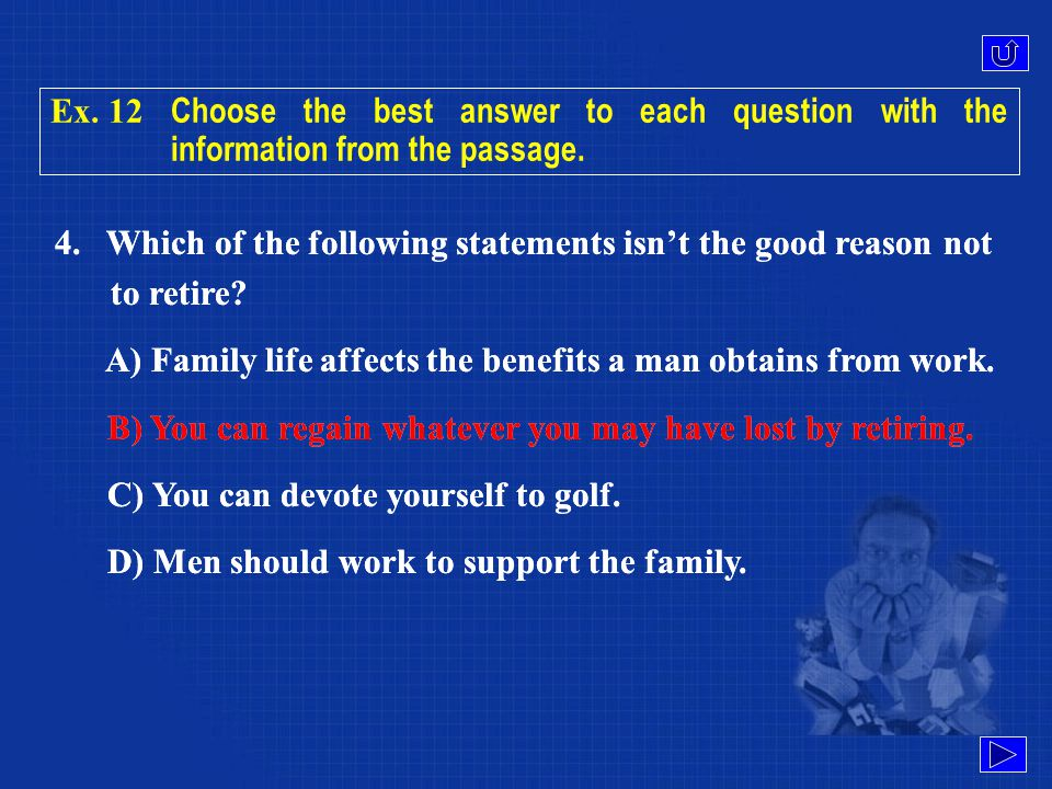 Ex. 12 Choose the best answer to each question with the information from the passage.