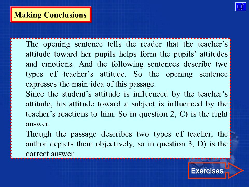 Making Conclusions 3. The passage describes two types of teacher.