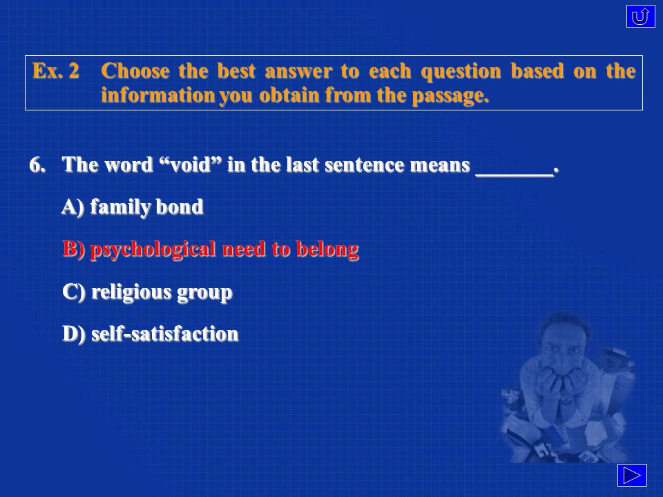 Ex. 2Choose the best answer to each question based on the information you obtain from the passage.