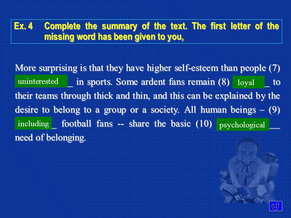 Ex. 4Complete the summary of the text.